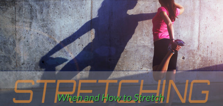 when and how to stretch
